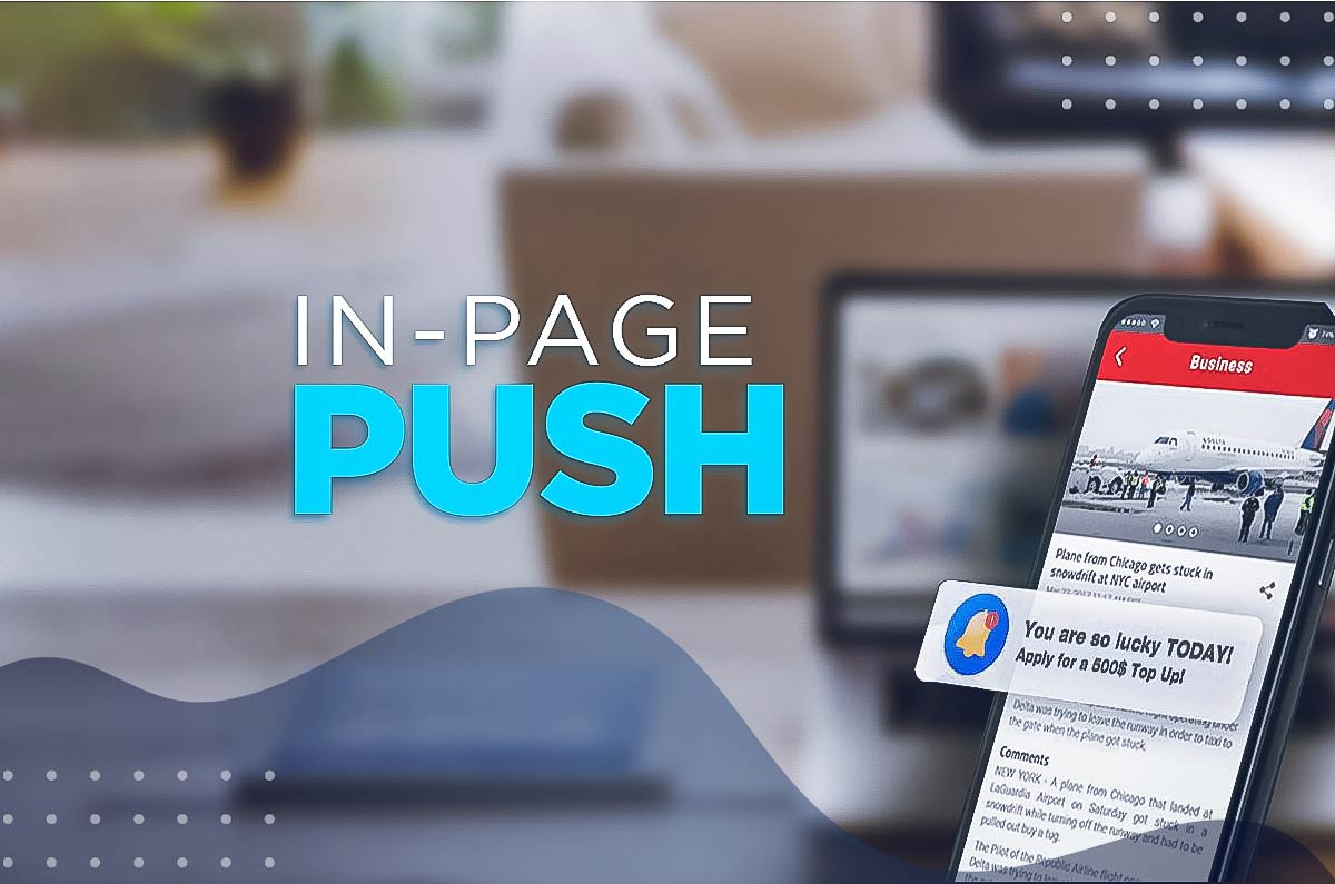In-Page Push Ads: All You Need to Know